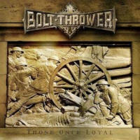 Bolt Thrower - Those Once Loyal - Cover