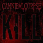 Cover - Cannibal Corpse – Kill
