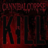 Cannibal Corpse - Kill - CD-Cover