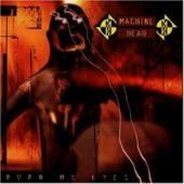 Machine Head - Burn My Eyes - CD-Cover