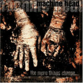 Machine Head - The More Things Change - CD-Cover