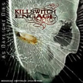 Killswitch Engage - As Daylight Dies - CD-Cover