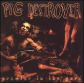 Pig Destroyer - Prowler In The Yard - CD-Cover