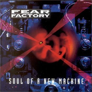 Fear Factory - Soul Of A New Machine - Cover
