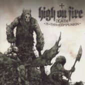 High On Fire - Death Is This Communion - CD-Cover