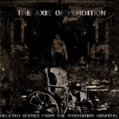 The Axis Of Perdition - Deleted Scenes From The Transition Hospital - CD-Cover