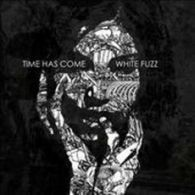 Time Has Come - White Fuzz - Cover