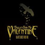 Cover - Bullet For My Valentine – Hearts Burst Into Fire (Single)