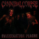 Cover - Cannibal Corpse – Evisceration Plague