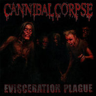 Cannibal Corpse - Evisceration Plague - Cover