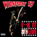 Cover - Wednesday 13 – F**k it, We'll Do It Live (CD/DVD)