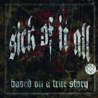Sick Of It All - Based On A True Story - Cover