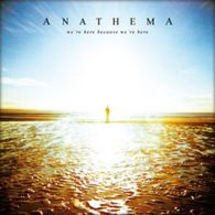 Anathema - We`re Here Because We`re Here - Cover