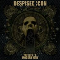 Despised Icon - The Ills Of Modern Man - Cover
