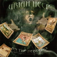 Uriah Heep - On The Rebound – A Very `Eavy 40th Anniversary Collection - Cover