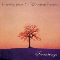 Flowing Tears And Withered Flowers - Swansongs - Cover