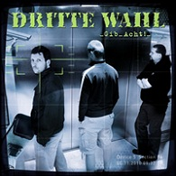 Dritte Wahl - Gib Acht! - Cover