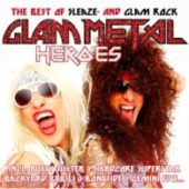 Various Artists - Glam Metal Hereoes – The Best Of Sleaze- And Glam Rock - CD-Cover