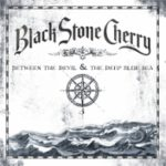 Cover - Black Stone Cherry – Between The Devil And The Deep Blue Sea