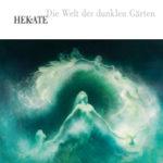Cover - Hekate – Die Welt der dunklen Gärten
