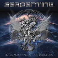 Serpentine - Living And Dying In High Definition - Cover