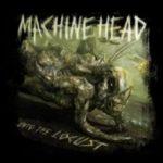 Cover - Machine Head – Unto The Locust
