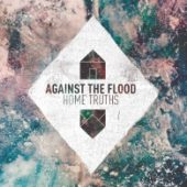 Against The Flood - Home Truths - CD-Cover