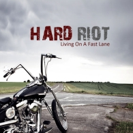 Hard Riot - Living On A Fast Lane - Cover