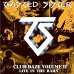 Cover - Twisted Sister – Club Daze Vol. II – Live In The Bars