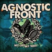 Agnostic Front - My Life, My Way - CD-Cover