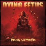 Cover - Dying Fetus – Reign Supreme