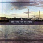 Bedtime For Charlie - Bright Light City Skyline - CD-Cover