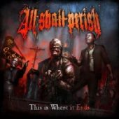 All Shall Perish - This Is Where It Ends - CD-Cover
