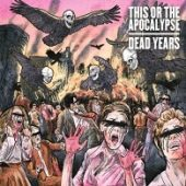 This Or The Apocalypse - Dead Years - CD-Cover