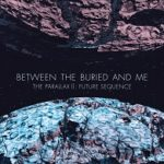Cover - Between The Buried And Me – The Parallax II: Future Sequence