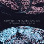 Between The Buried And Me - The Parallax II: Future Sequence - CD-Cover