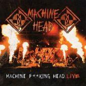Machine Head - Machine Fucking Head Live - CD-Cover