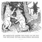 Opium Warlords - We Meditate Under The Pussy In The Sky - CD-Cover