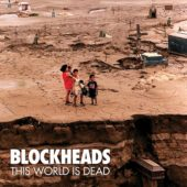 Blockheads - This World Is Dead - CD-Cover