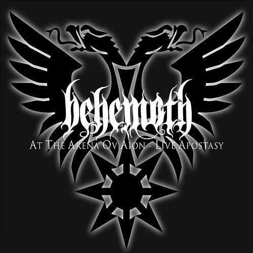 Behemoth - At The Arena Ov Aion - Live Apostasy (Live) - Cover