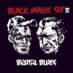 Cover - Black Magic Six – Brutal Blues