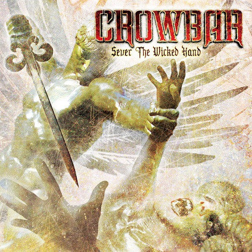 Crowbar - Sever The Wicked Hand - Cover