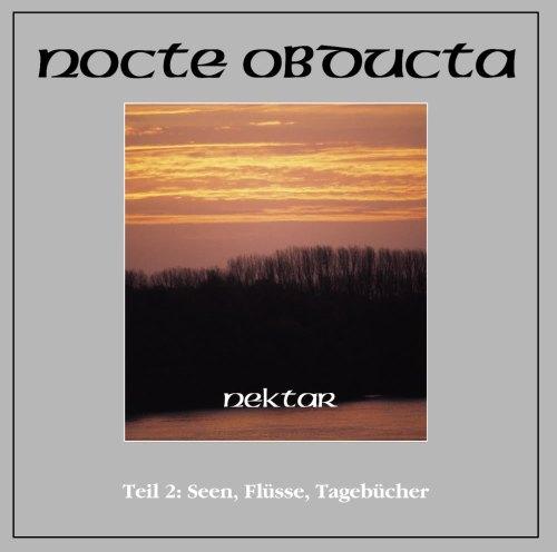 Nocte Obducta - Nektar (Teil 2: Seen, Flüsse, Tagebücher) - Cover