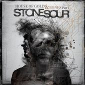 Stone Sour - House Of Gold & Bones Part I - CD-Cover