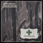Cover - Apologies, I Have None – Pharmacie
