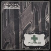 Apologies, I Have None - Pharmacie - CD-Cover