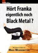 Mikis Wesensbitter - Hört Franka eigentlich noch Black Metal? - CD-Cover