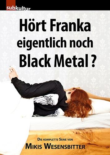 Mikis Wesensbitter - Hört Franka eigentlich noch Black Metal? - Cover