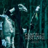 Cancel The Apocalypse - Our Own Democracy - CD-Cover