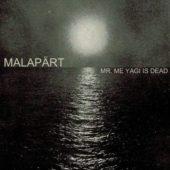 Malapärt - Mr. Me Yagi Is Dead - CD-Cover